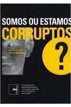 Livro Somos ou Estamos Corruptos? Autor Caio Túlio Costa (org.) (2006) [usado]