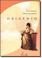 Livro Oxigênio Autor Carl Djerassi, Roald Hoffmann (2004) [usado]