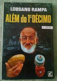 Livro Além do 1º Décimo Autor Lobsang Rampa (1969) [usado]