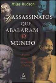Livro Assassinatos que Abalaram o Mundo Autor Miles Hudson (2004) [usado]