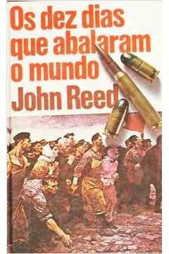 Livro os Dez Dias que Abalaram o Mundo Autor John Reed [usado]
