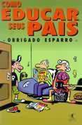 Livro Como Educar seus Pais Autor Cesar Cardoso e Outros (1997) [usado]
