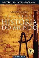 Livro Uma Breve História do Mundo Autor Geoffrey Blainey (2008) [usado]