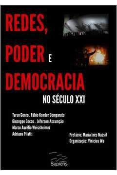 Livro Redes, Poder e Democracia no Século Xxi Autor Vários (2013) [usado]