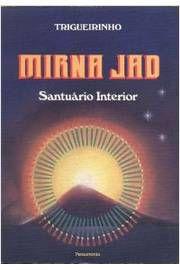 Livro Mirna Jad: Santuário Interior Autor Trigueirinho (1989) [usado]
