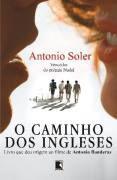Livro o Caminho dos Ingleses Autor Antonio Soler (2007) [usado]