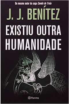 Livro Existiu Outra Humanidade Autor J. J. Benítez (2012) [usado]