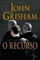 Livro o Recurso Autor John Grisham (2008) [usado]