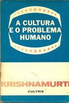 Livro a Cultura e o Problema Humano Autor J. Krishnamurti (1977) [usado]