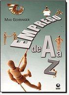 Livro Emprego de a a Z Autor Max Gehringer (2008) [usado]