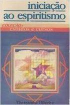Livro Iniciação ao Espiritismo_coleção:estudos e Cursos Autor Therezinha Oliveira (2000) [usado]