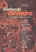 Livro a Selva do Dinheiro Autor Roberto Muggiati ( Seleção ) (2002) [usado]