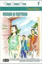 Livro Iniciação ao Espiritismo - Coleção: Estudos e Cursos 1 Autor Therezinha Oliveira (2006) [usado]
