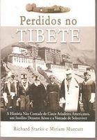 Livro Perdidos no Tibete Autor Richard Starks. Miriam Murcutt (2005) [usado]