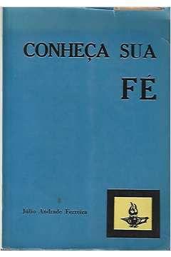 Livro Conheça sua Fé Autor Júlio Andrade Ferreira (1967) [usado]