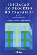 Livro Iniciação ao Processo do Trabalho Autor Amauri Mascaro Nascimento (2005) [usado]