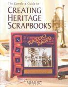 Livro The Complete Guide To Creating Heritage Scrapbooks Autor Memory Makers (2002) [usado]