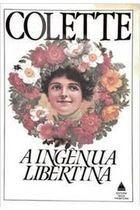 Livro a Ingênua Libertina Autor Collette (1984) [usado]