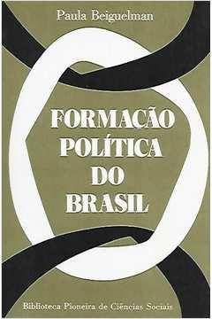 Livro Formação Política do Brasil Autor Paula Beiguelman (1976) [usado]