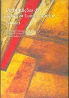 Livro Constituições da América Latina e Caribe: Volume 1 Autor Ramon de Vasconcelos Negócio, Rodrigo... (2010) [usado]