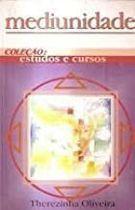 Livro Medinuidade_coleção:estudos e Cursos Autor Therezinha Oliveira (1994) [usado]
