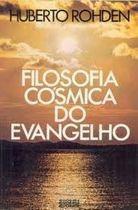 Livro Filosofia Cósmica do Evangelho Autor Huberto Rohden (1976) [usado]