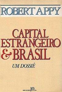 Livro Capital Estrangeiro e Brasil - um Dossiê Autor Robert Appy (1988) [usado]