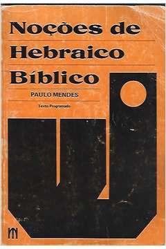 Livro Noções de Hebraico Bíblico Autor Paulo Mendes (1989) [usado]