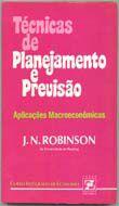 Livro Técnicas de Planejamento e Previsão Autor J. N. Robinson (1974) [usado]