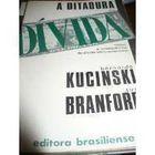 Livro a Ditadura da Dívida Autor Bernardo Kucinski e Sue Branford (1987) [usado]