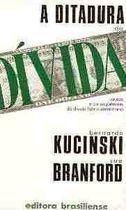 Livro a Ditadura da Dívida Autor Bernardo Kucinski, Sue Brandford (1987) [usado]