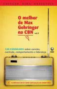 Livro o Melhor de Max Gehringer na Cbn - Vol. 1 Autor Max Gehringer (2007) [usado]