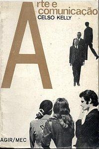 Livro Arte e Comunicação Autor Celso Kelly (1972) [usado]