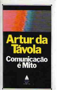 Livro Comunicação é Mito Autor Artur da Távola (1985) [usado]