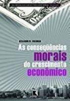 Livro as Consequências Morais do Crescimento Econômico Autor Benjamin Friedman (2009) [usado]