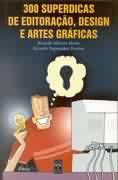 Livro 300 Superdicas de Editoração, Design e Artes Gráficas Autor Ricardo Minoru Horie e Ricardo Pagemaker Pereira (2001) [usado]