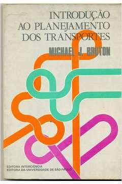 Livro Introdução ao Planejamento dos Transportes Autor Michael J. Bruton (1979) [usado]