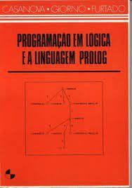 Livro Programação em Lógica e Linguagem Prolog Autor Marco A. Casanova; Fernando A. C. Giorno (1987) [usado]