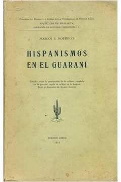 Livro Hispanismos En El Guaraní Autor Marcos A. Morínico (1931) [usado]