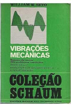 Livro Coleção Schaum - Vibrações Mecânicas - Resumo da Teoria 255... Autor William W. Seto (1971) [usado]