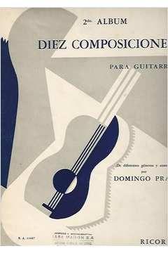 Livro 2° Album - Diez Composiciones para Guitarra Autor Doming Prat [usado]