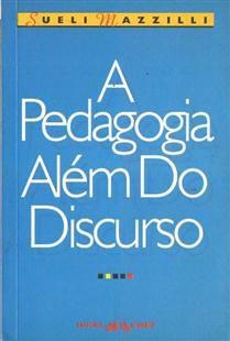 Livro a Pedagogia Além do Discurso Autor Sueli Mazzilli (1994) [usado]