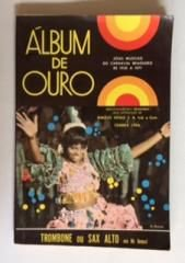 Livro Álbum de Ouro _ Jóias Musicais do Carnaval Brasileiro de 1930 a 1971 Autor Samdebra (seleção) [usado]