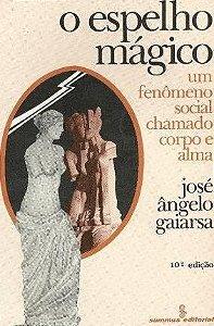 Livro o Espelho Mágico Autor José Ângelo Gaiarsa (1984) [usado]