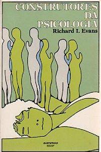 Livro Construtores da Psicologia Autor Richard I. Evans (1979) [usado]