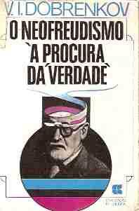 Livro o Neofreudismo À Procura da Verdade Autor V. I. Dobrenkov (1978) [usado]