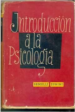 Livro Introduccion a La Psicologia Autor A. Gemelli - G. Zunini (1953) [usado]