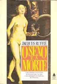Livro o Sexo e a Morte Autor Jacques Ruffié (1988) [usado]