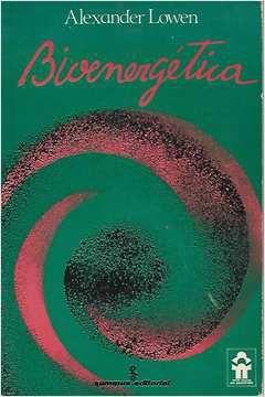 Livro Bioenergética Autor Alexander Lowen (1982) [usado]