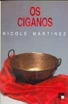 Livro os Ciganos Autor Nicole Martinez (1989) [usado]